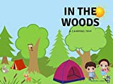 In the Woods: A camping trip (English Edition)