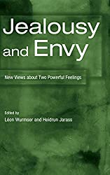 Jealousy and Envy: New Views about Two Powerful Feelings (Psychoanalytic Inquiry Book Series) : Léon Wurmser, Heidrun Jarass