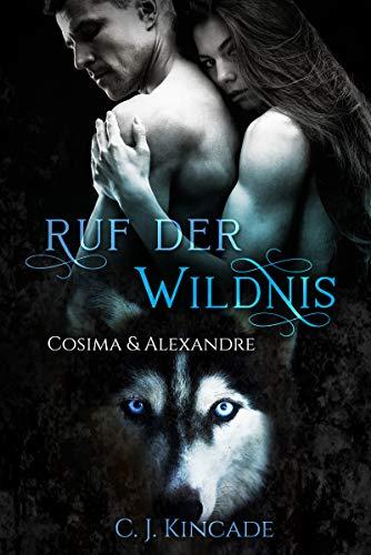 Ruf der Wildnis: Cosima & Alexandre (Die Gestaltwandler von Cloudspring 4)