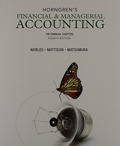 Horngren's Financial & Managerial Accounting, The Financial Chapters and NEW MyAccountingLab with Pearson eText -- Acces