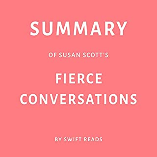Summary of Susan Scott's Fierce Conversations by Swift Reads audiobook cover art