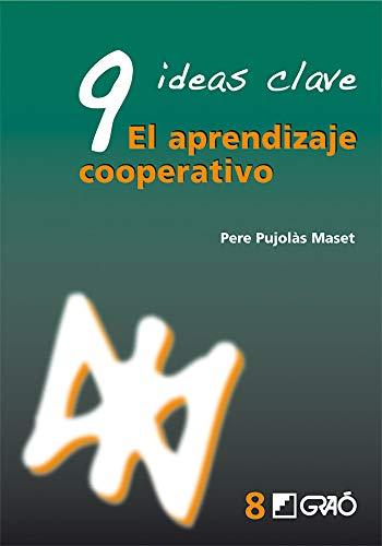 9 Ideas Clave. El Aprendizaje Cooperativo: 008 (Ideas Claves)