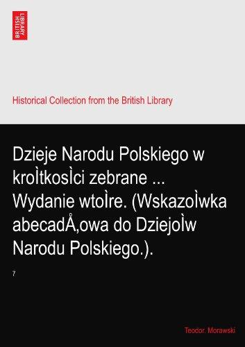 Dzieje Narodu Polskiego w kroÌtkosÌci zebrane ... Wydanie wtoÌre. (WskazoÌwka abecadÅ'owa do...