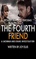 The Fourth Friend (Jackman & Evans)