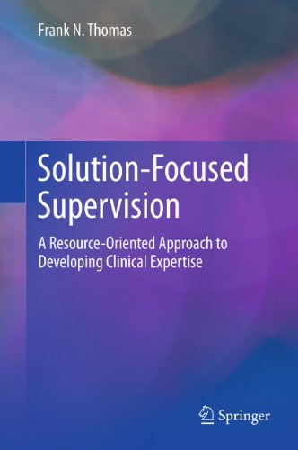 Solution-Focused Supervision: A Resource-Oriented Approach to Developing Clinical Expertise