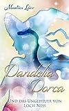 Dandelia Dorca und das Ungeheuer von Loch Ness