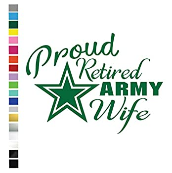Proud Retired Army Wife  Wide  Vinyl Graphic Decal Sticker for Vehicle Car Truck SUV Window Wall Laptop Cooler Outdoor Rated Vinyl - Plus 1 Free Decal  see listing image for more information