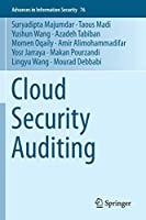 Cloud Security Auditing (Advances in Information Security, 76)