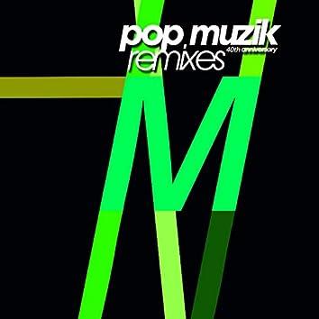 Pop Muzik (40th Anniversary Remixes)