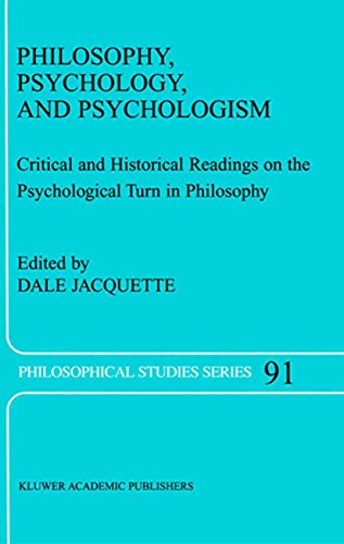 Philosophy, Psychology, and Psychologism: Critical and Historical Readings on the Psychological Turn in Philosophy (Philosophical Studies Series Book 91)