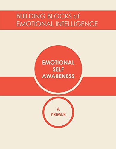 Emotional Self-Awareness: A Primer (Building Blocks of Emotional Intelligence Book 1) (English Edition)