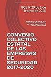 CONVENIO COLECTIVO ESTATAL DE LAS EMPRESAS DE SEGURIDAD 2017-2020: Resolución de 19 de enero de 2018, de la Dirección General de Empleo, por la que se registra y publica el Convenio colectivo estatal