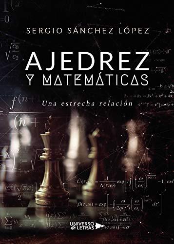Ajedrez y Matemáticas: (una estrecha relación)
