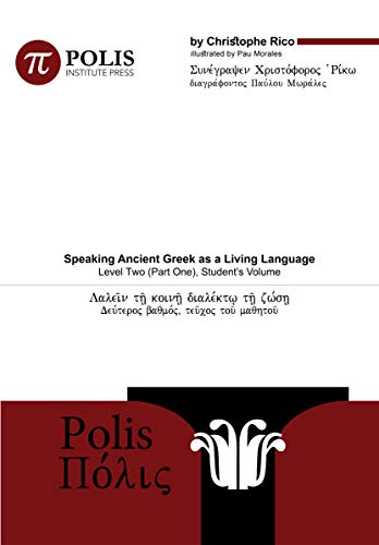 Polis: Speaking Ancient Greek as a Living Language, Level Two (Part One), Student's Volume (English Edition)