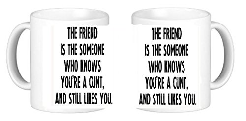 Rude The Friend Is The Someone Who Knows Your A c**t But Still Likes You - Taza de café de cerámica con posavasos exclusivo de personalizadojust4u