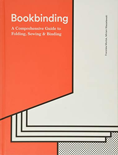 Compare Textbook Prices for Bookbinding: A Comprehensive Guide to Folding, Sewing, & Binding: step by step guide to every possible bookbinding format for book designers and production staff Illustrated Edition ISBN 9781616896577 by Morlok, Franziska,Waszelewski, Miriam,Wright, Caroline