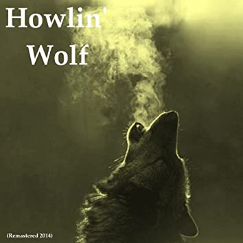 Howlin' Wolf (Remastered 2014)