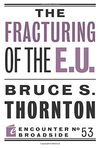 Image OfThe Fracturing Of The E.U. (Encounter Broadsides)