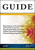 Reporting on an Examination of Controls at a Service Organization Relevant to User Entities' Internal Control Over Financial Reporting (SOC 1) (AICPA)