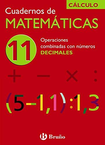 11 Operaciones combinadas con números decimales (Castellano - Material Complementario - Cuadernos De Matemáticas) - 9788421656785