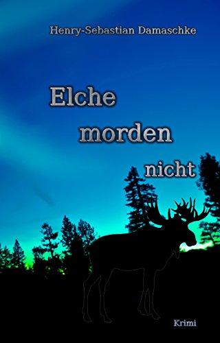 Elche morden nicht - Leseprobe exklusiv (German Edition)