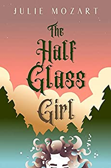 The Half Glass Girl by [Julie Mozart]