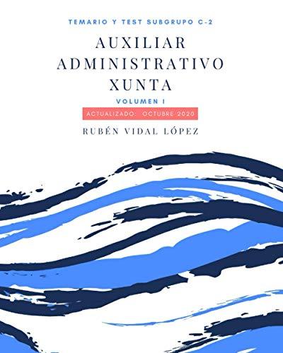 Auxiliar Administrativo de la Xunta de Galicia: Temario y Test: Subgrupo C-2. Actualizado: Octubre 2020 (Temario definitivo)