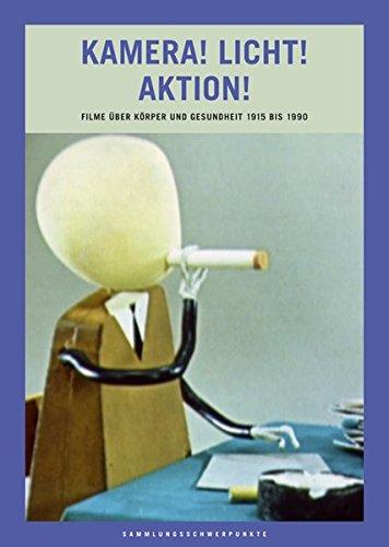 Kamera! Licht! Aktion!: Filme über Körper und Gesundheit 1915 bis 1990 (Sammlungsschwerpunkte, Band 4)