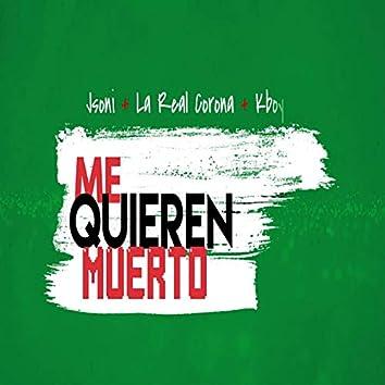 Me Quieren Muerto (feat. Jsoni & kboy)
