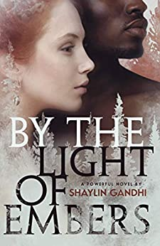 By the Light of Embers: A Haunting Debut Novel of Forbidden Love in the 1950s South by [Shaylin Gandhi]