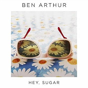 Hey, Sugar