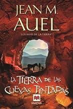 La Tierra de las Cuevas Pintadas (Hijos de la Tierra) (Spanish Edition) by Jean M Auel (2011-03-01)