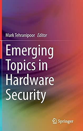 Emerging Topics in Hardware Securit…