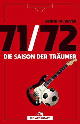 71/72: Die Saison der Träumer