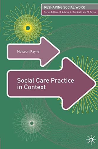 Social Care Practice in Context (Reshaping Social Work) (English Edition)