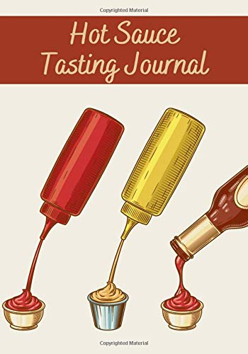 Hot Sauce Tasting Journal: Hot Sauce Tasting Journal | 7x10