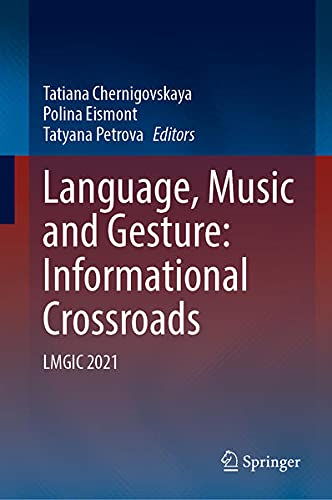 Language, Music and Gesture: Informational Crossroads: LMGIC 2021