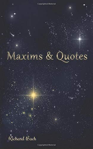Maxims and Quotes