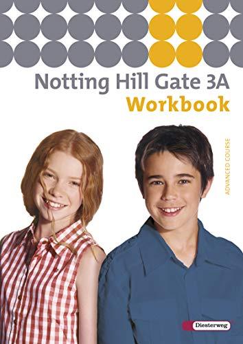 Notting Hill Gate - Ausgabe 2007: Workbook 3A (Notting Hill Gate: Lehrwerk für den Englischunterricht an Gesamtschulen und integrierenden Schulformen - Ausgabe 2007)