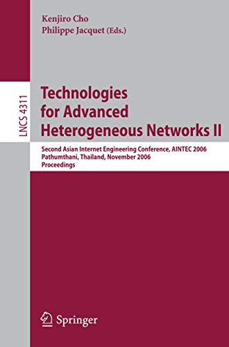 Technologies for Advanced Heterogeneous Networks II: Second Asian Internet Engineering Conference, Aintec 2006, Pathumthani, Thailand, November 28-30, 2006, Proceedings