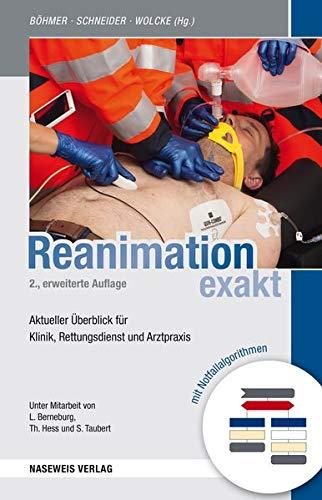 Reanimation exakt: 2., erweiterte Auflage