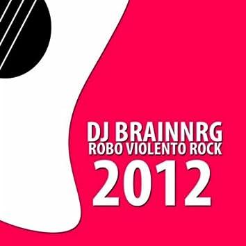Robo Violento Rock 2012