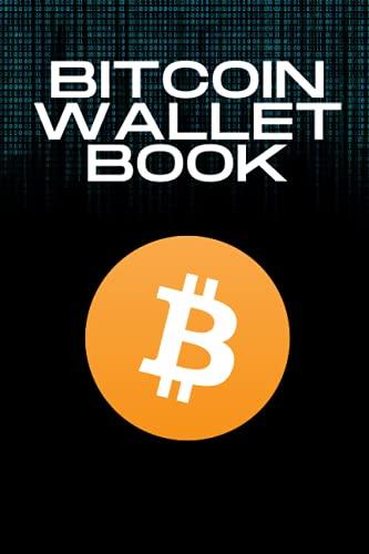 BITCOIN WALLET BOOK: Passwort Notizbuch für Crypto Börsen und Wallets.