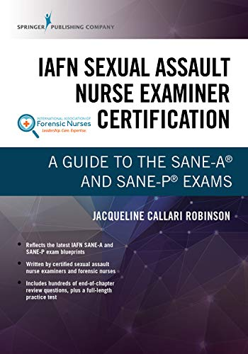 IAFN Sexual Assault Nurse Examiner Certification: A Guide to the SANE-A® and SANE-P® Exams (English Edition)