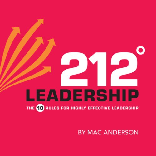 212º Leadership: The 10 Rules for Highly Effective Leadership audiobook cover art