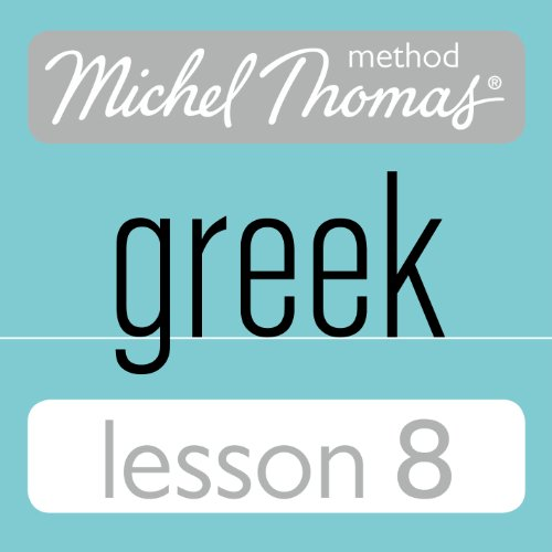 Michel Thomas Beginner Greek Lesson 8 audiobook cover art
