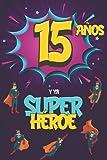 15 años y ya Superhéroe: Diario para Niño de 15 años, Cuaderno de Notas y Dibujo, Idea de Regalo de Cumpleaños para un Niño de 15 años para Escribir y Dibujar