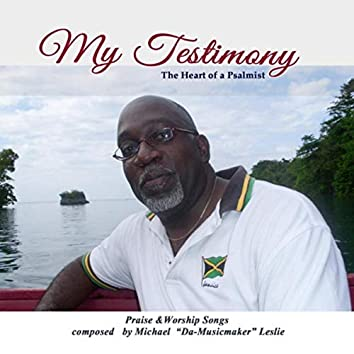 My Testimony: The Heart of a Psalmist