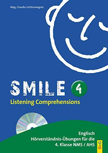Smile - Listening Comprehensions 4 mit CD: Englisch Hörverständnis-Übungen für die 4. Klasse AHS/Mittelschule