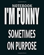 Notebook: im funny sometimes on purpose stand up comedian - 50 sheets, 100 pages - 8 x 10 inches
